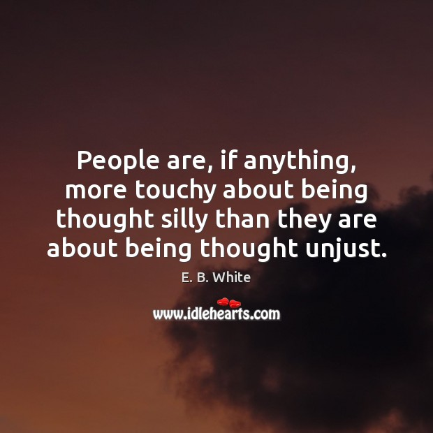 Image, People are, if anything, more touchy about being thought silly than they