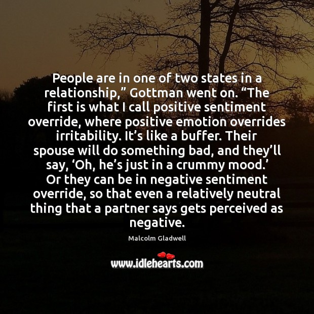 """People are in one of two states in a relationship,"""" Gottman went Image"""
