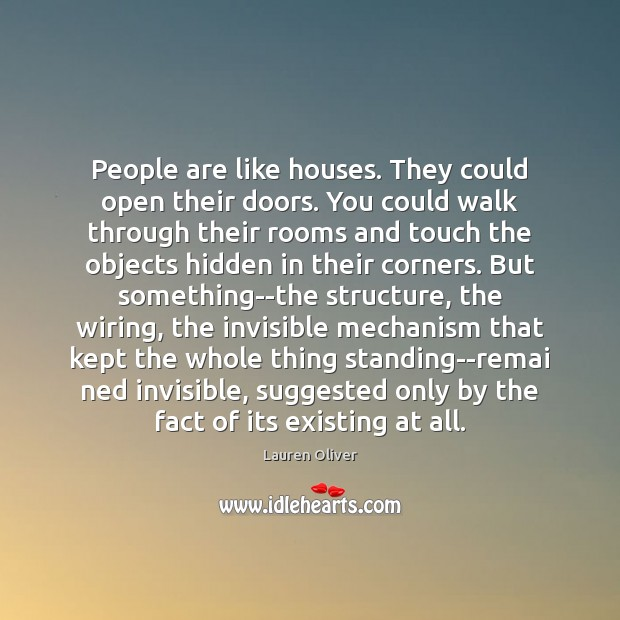 People are like houses. They could open their doors. You could walk Image
