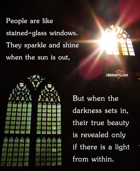 Image, People are like stained-glass windows. They sparkle and
