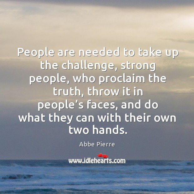 Image, People are needed to take up the challenge, strong people, who proclaim the truth
