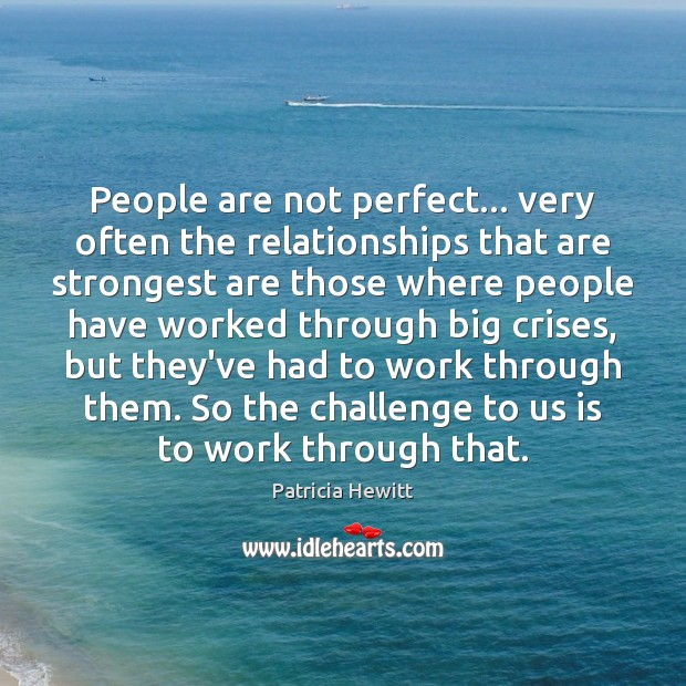 People are not perfect… very often the relationships that are strongest are Image