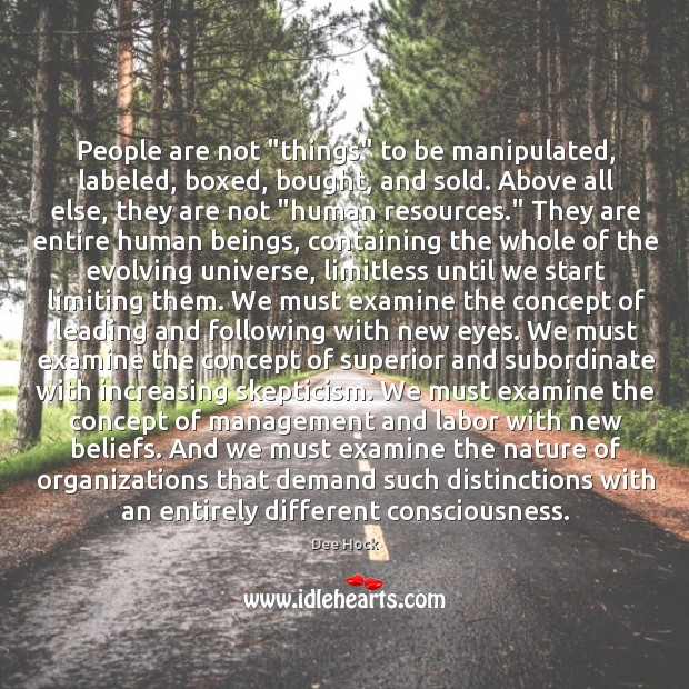 """People are not """"things"""" to be manipulated, labeled, boxed, bought, and sold. Image"""