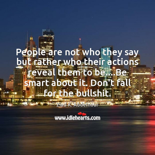 Image, People are not who they say but rather who their actions reveal