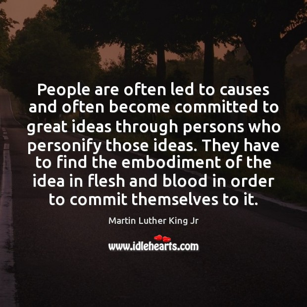 People are often led to causes and often become committed to great Image