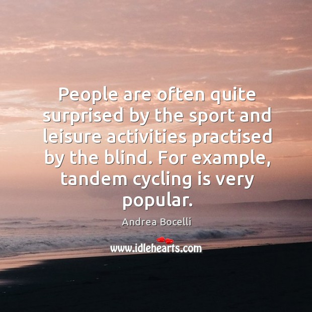 People are often quite surprised by the sport and leisure activities practised Image