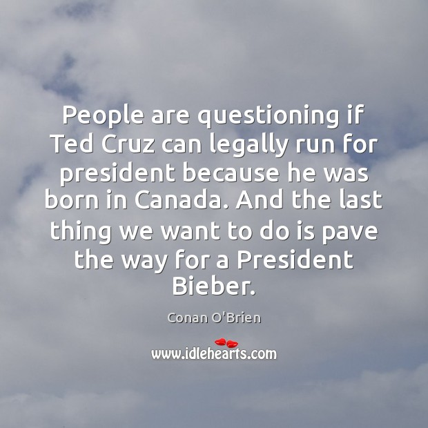 People are questioning if Ted Cruz can legally run for president because Image