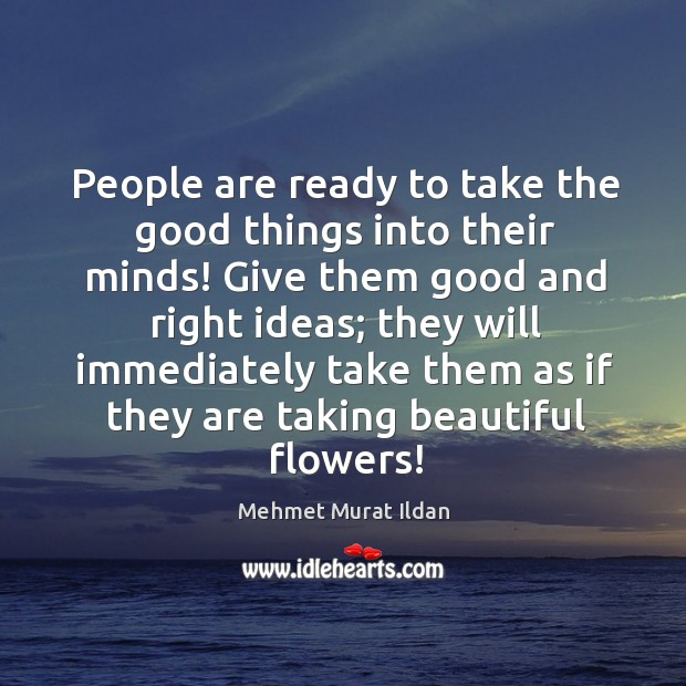 Image, People are ready to take the good things into their minds! Give