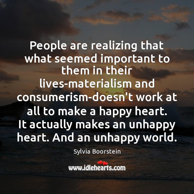 Image, People are realizing that what seemed important to them in their lives-materialism