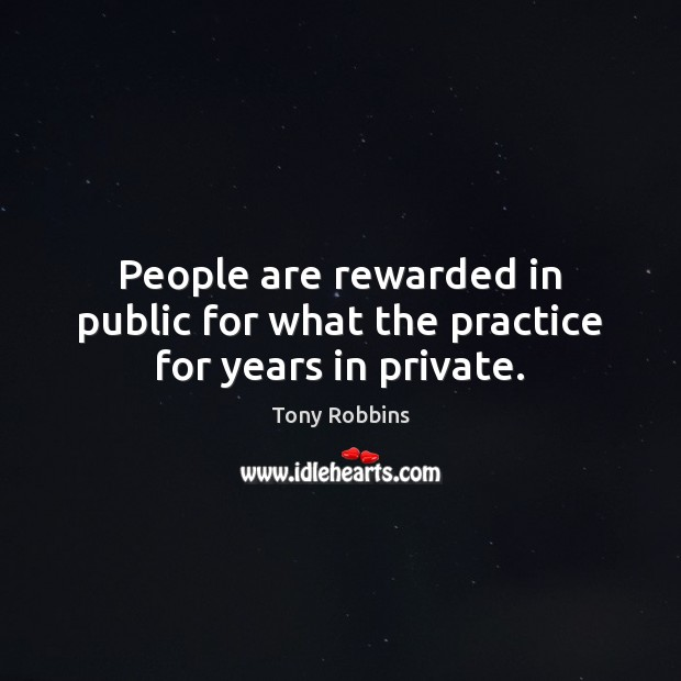People are rewarded in public for what the practice for years in private. Image