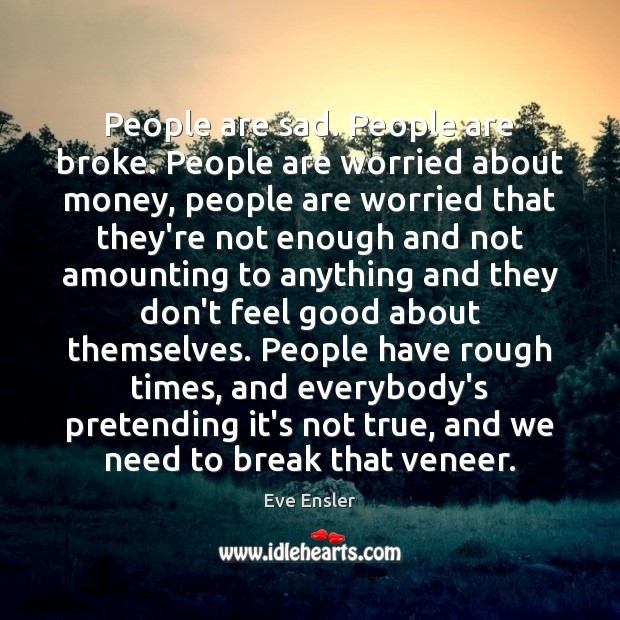 People are sad. People are broke. People are worried about money, people Image