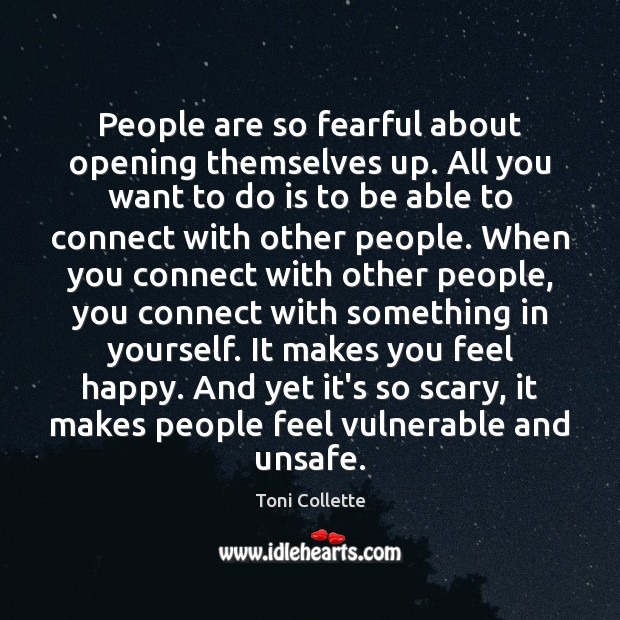 People are so fearful about opening themselves up. All you want to Image