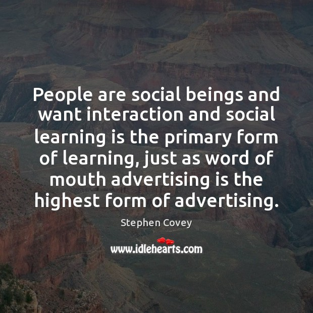 People are social beings and want interaction and social learning is the Image