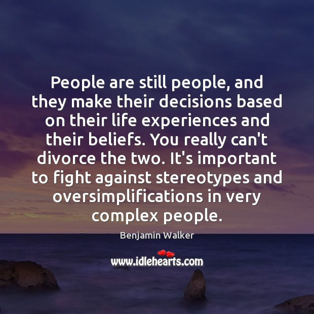 Image, People are still people, and they make their decisions based on their