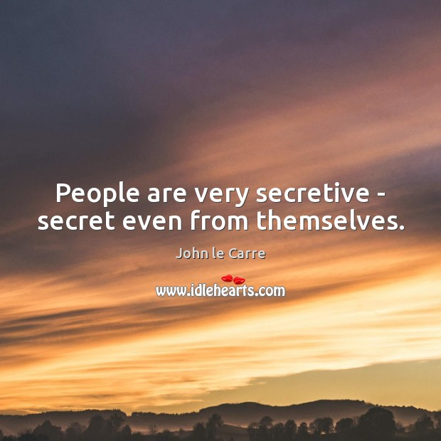 People are very secretive – secret even from themselves. Image