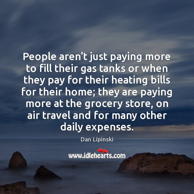 People aren't just paying more to fill their gas tanks or when Image