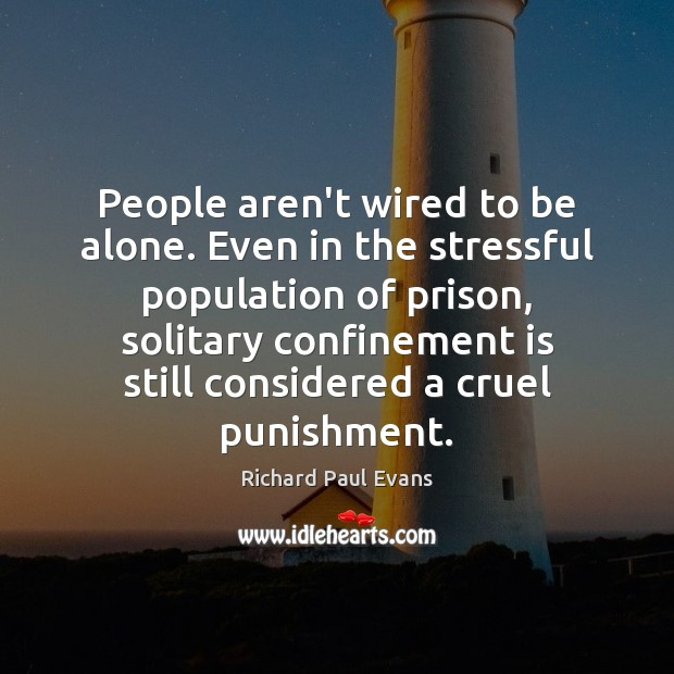 People aren't wired to be alone. Even in the stressful population of Image