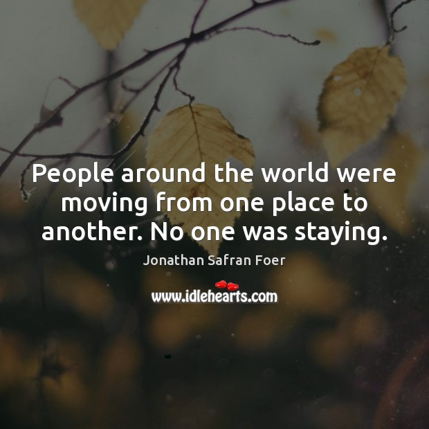 Image, People around the world were moving from one place to another. No one was staying.