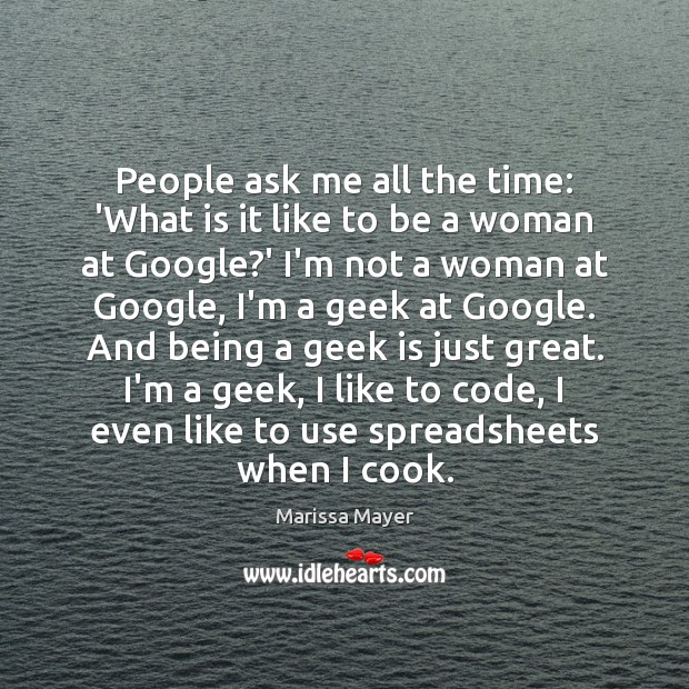 People ask me all the time: 'What is it like to be Marissa Mayer Picture Quote