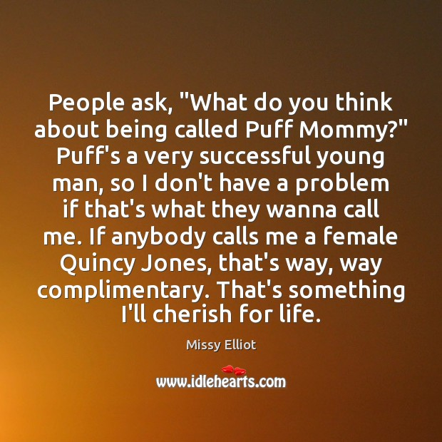 """Image, People ask, """"What do you think about being called Puff Mommy?"""" Puff's"""