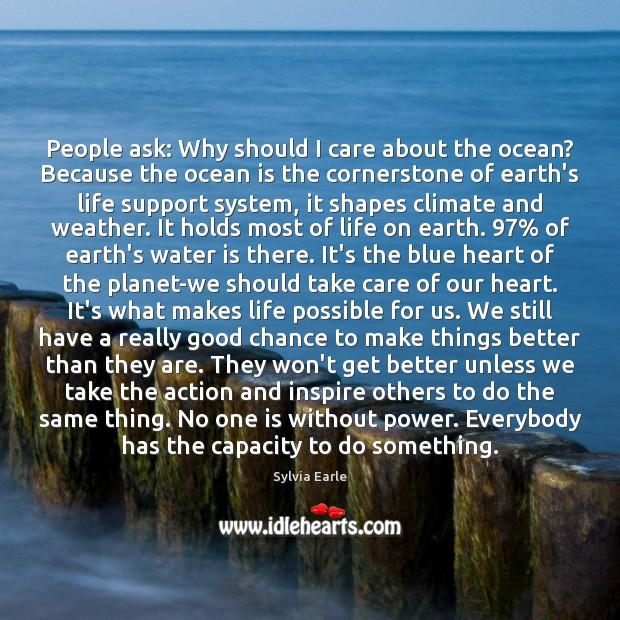 People ask: Why should I care about the ocean? Because the ocean Image