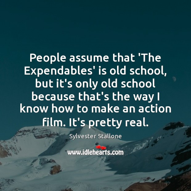 Image, People assume that 'The Expendables' is old school, but it's only old