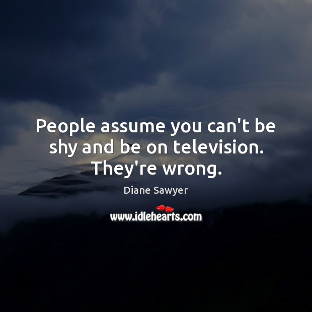 Image, People assume you can't be shy and be on television. They're wrong.