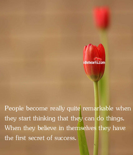People Become Really Quite Remarkable When They Start Thinking That…