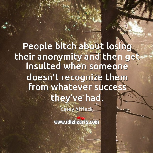 People bitch about losing their anonymity and then get insulted when someone doesn't Image