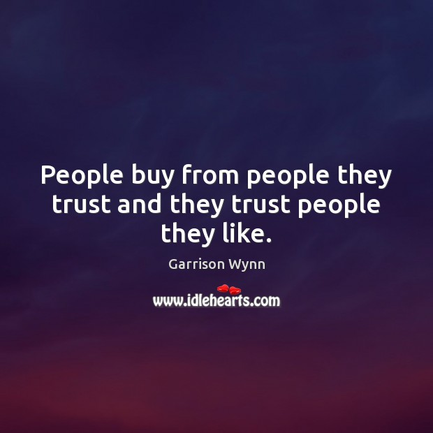 Image, People buy from people they trust and they trust people they like.