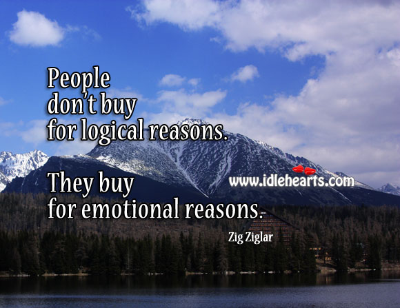 People Buy for Emotional Reasons