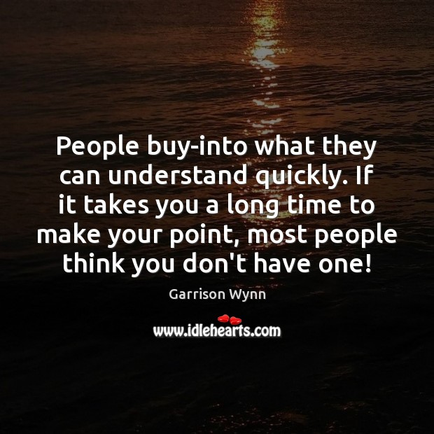 Image, People buy-into what they can understand quickly. If it takes you a