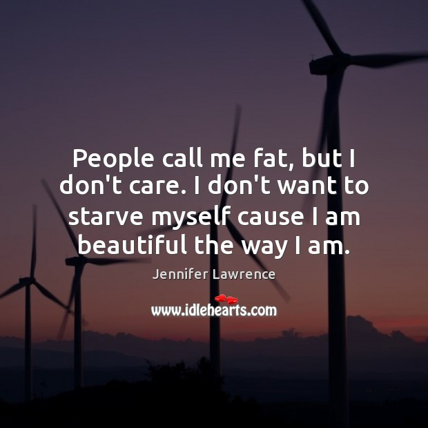 People call me fat, but I don't care. I don't want to Image