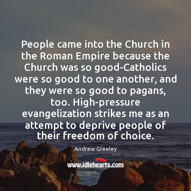 People came into the Church in the Roman Empire because the Church Image