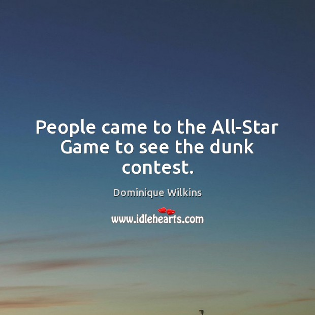 Image, People came to the All-Star Game to see the dunk contest.