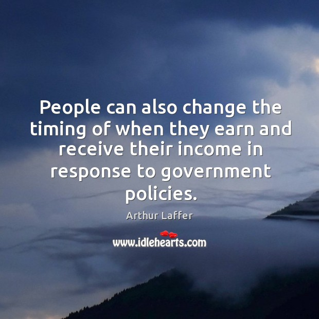 People can also change the timing of when they earn and receive their income in Image