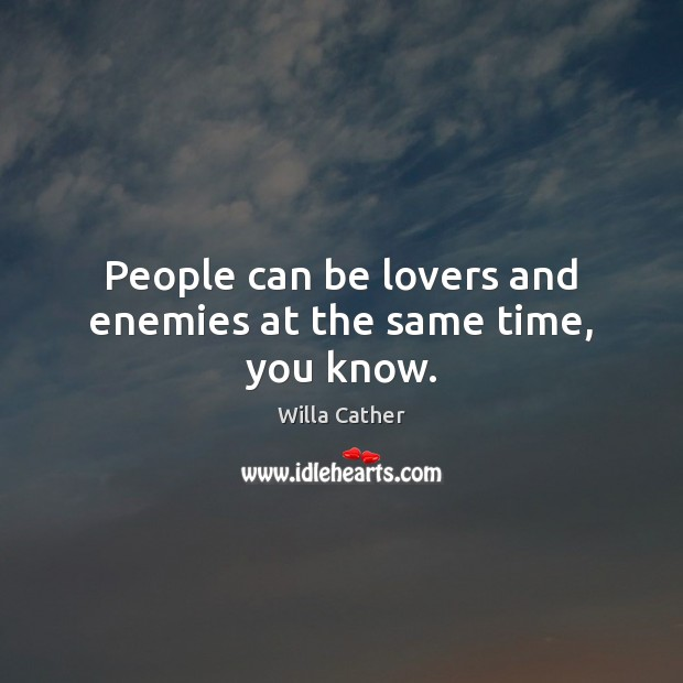 People can be lovers and enemies at the same time, you know. Image