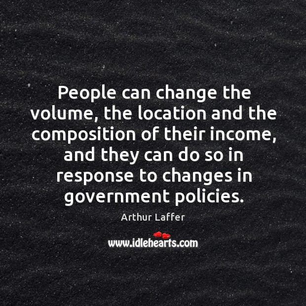 People can change the volume, the location and the composition of their income Image