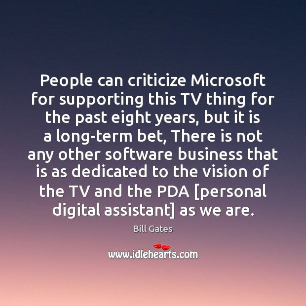 People can criticize Microsoft for supporting this TV thing for the past Image