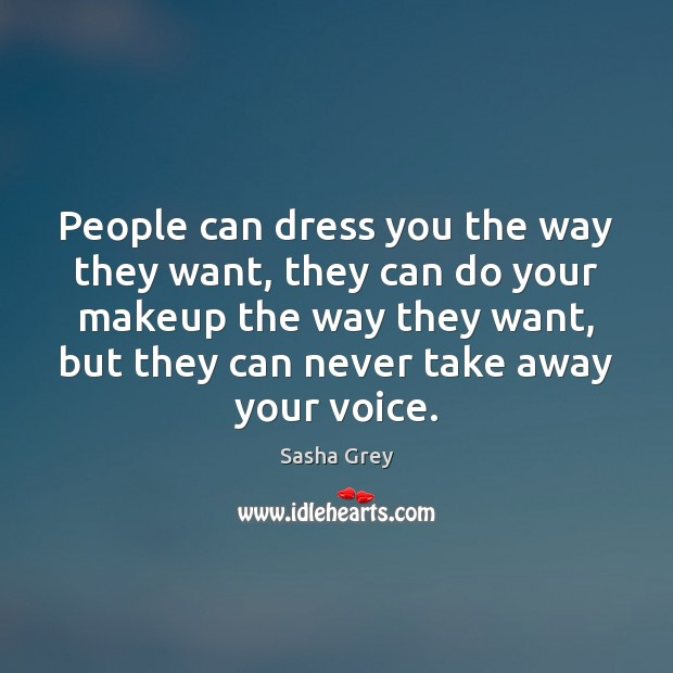 People can dress you the way they want, they can do your Image