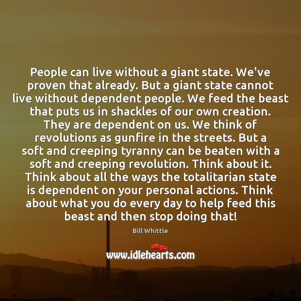 Image, People can live without a giant state. We've proven that already. But