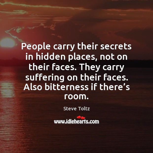 People carry their secrets in hidden places, not on their faces. They Image