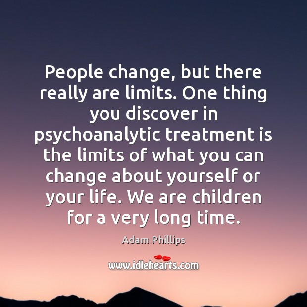 People change, but there really are limits. One thing you discover in Image