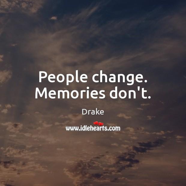 People Change Memories Dont