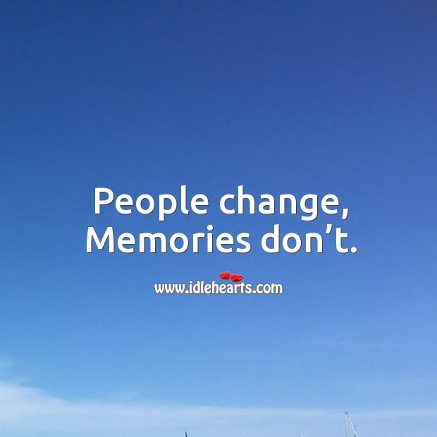 People change, memories don't. Image