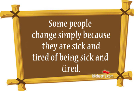 Image, People change simply because they are sick
