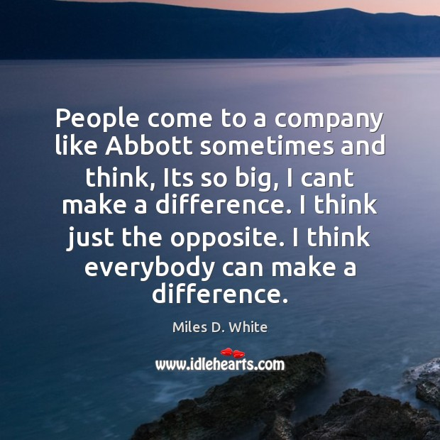 People come to a company like Abbott sometimes and think, Its so Image