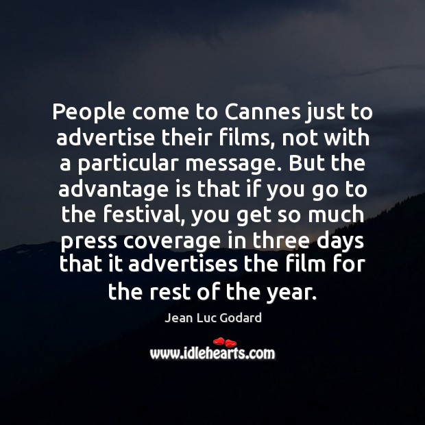 Image, People come to Cannes just to advertise their films, not with a