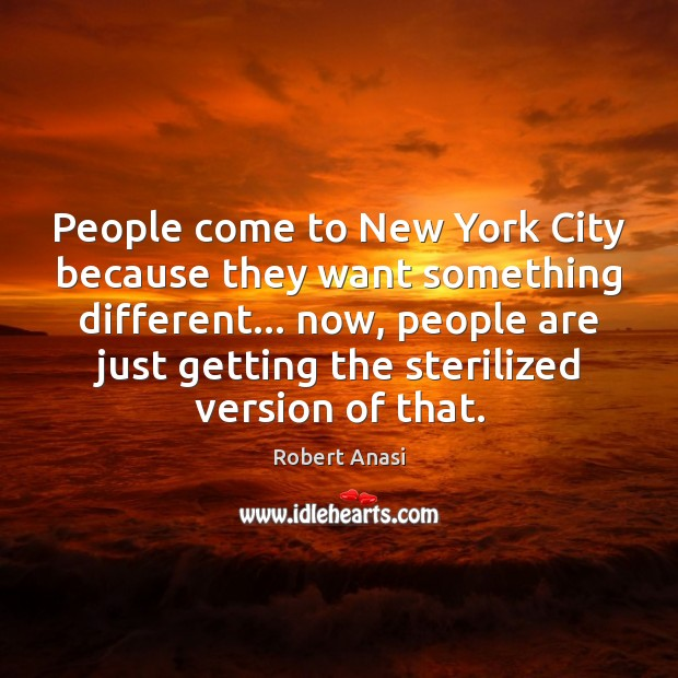 People come to New York City because they want something different… now, Image