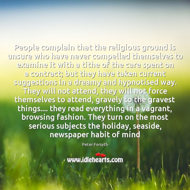 People complain that the religious ground is unsure who have never compelled Image